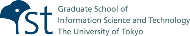 東京大学大学院情報理工学系研究科 Graduate School of Information Science and Technology The University of Tokyo
